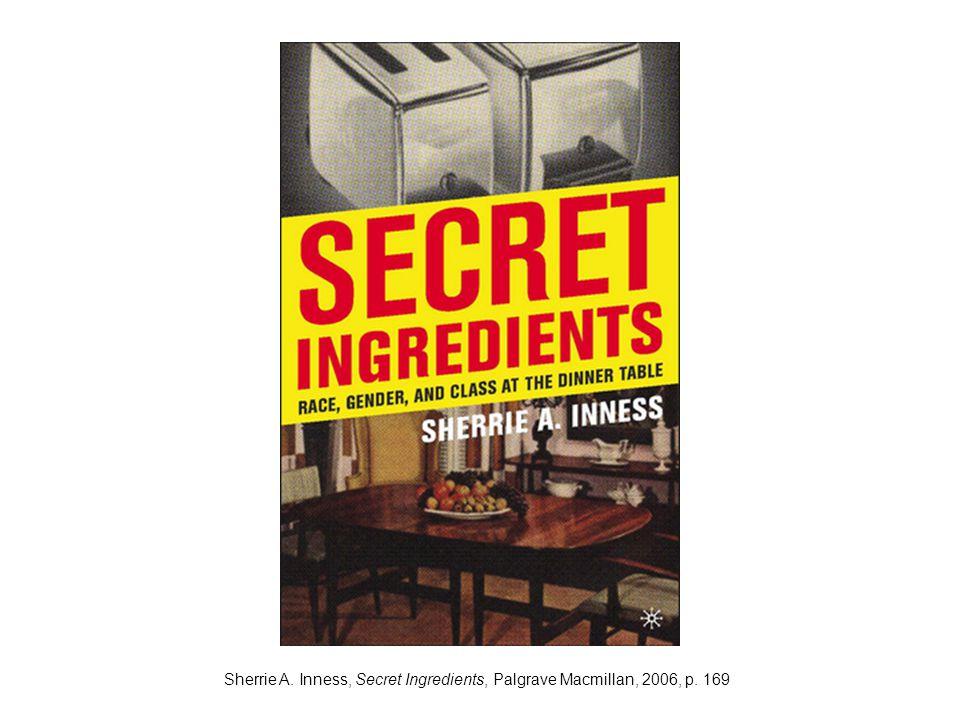 Sherrie A. Inness, Secret Ingredients, Palgrave Macmillan, 2006, p. 169