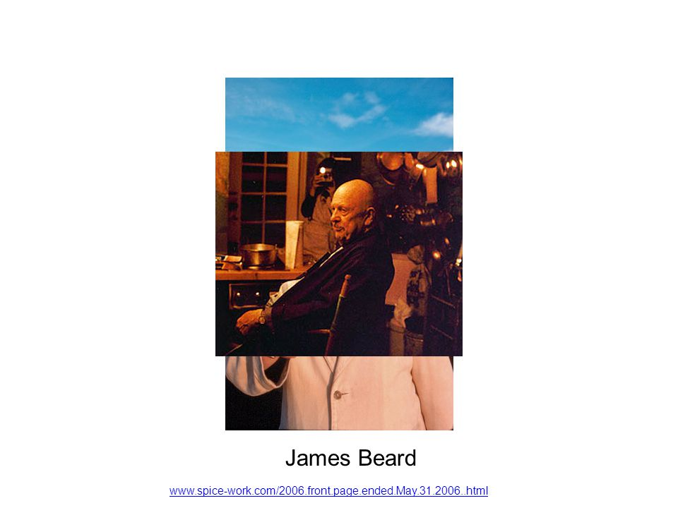www.spice-work.com/2006.front.page.ended.May.31.2006..html James Beard