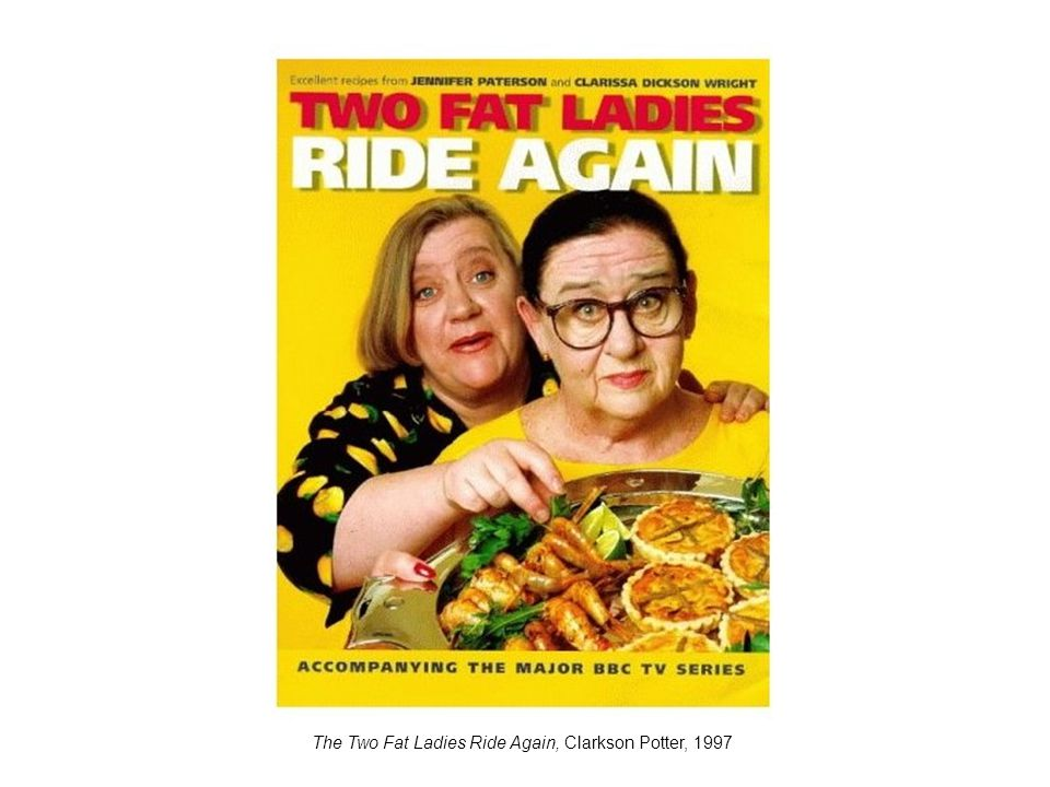 The Two Fat Ladies Ride Again, Clarkson Potter, 1997