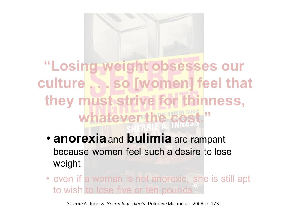 Losing weight obsesses our culture...