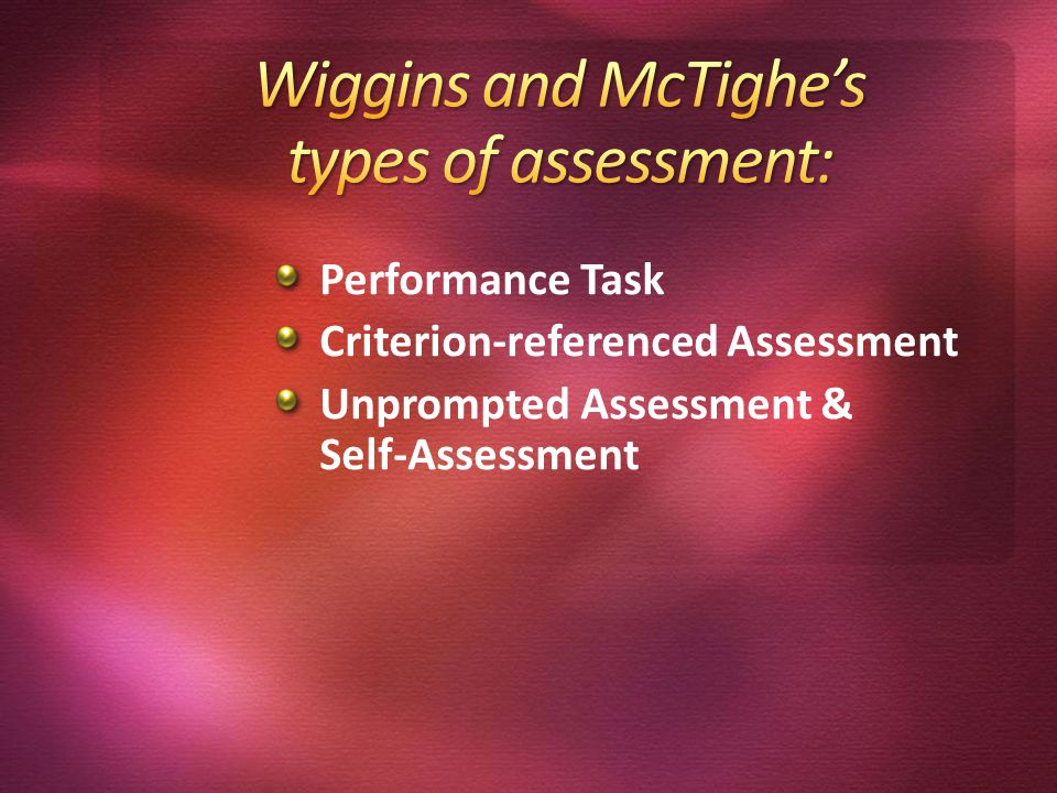 Performance Task Criterion-referenced Assessment Unprompted Assessment & Self-Assessment