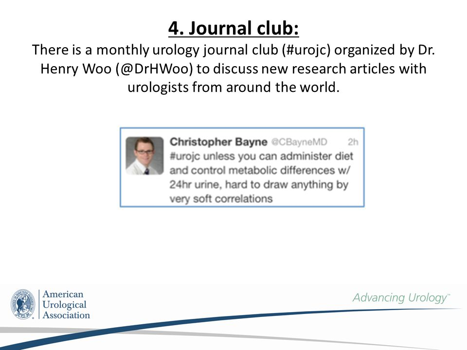 4. Journal club: There is a monthly urology journal club (#urojc) organized by Dr.