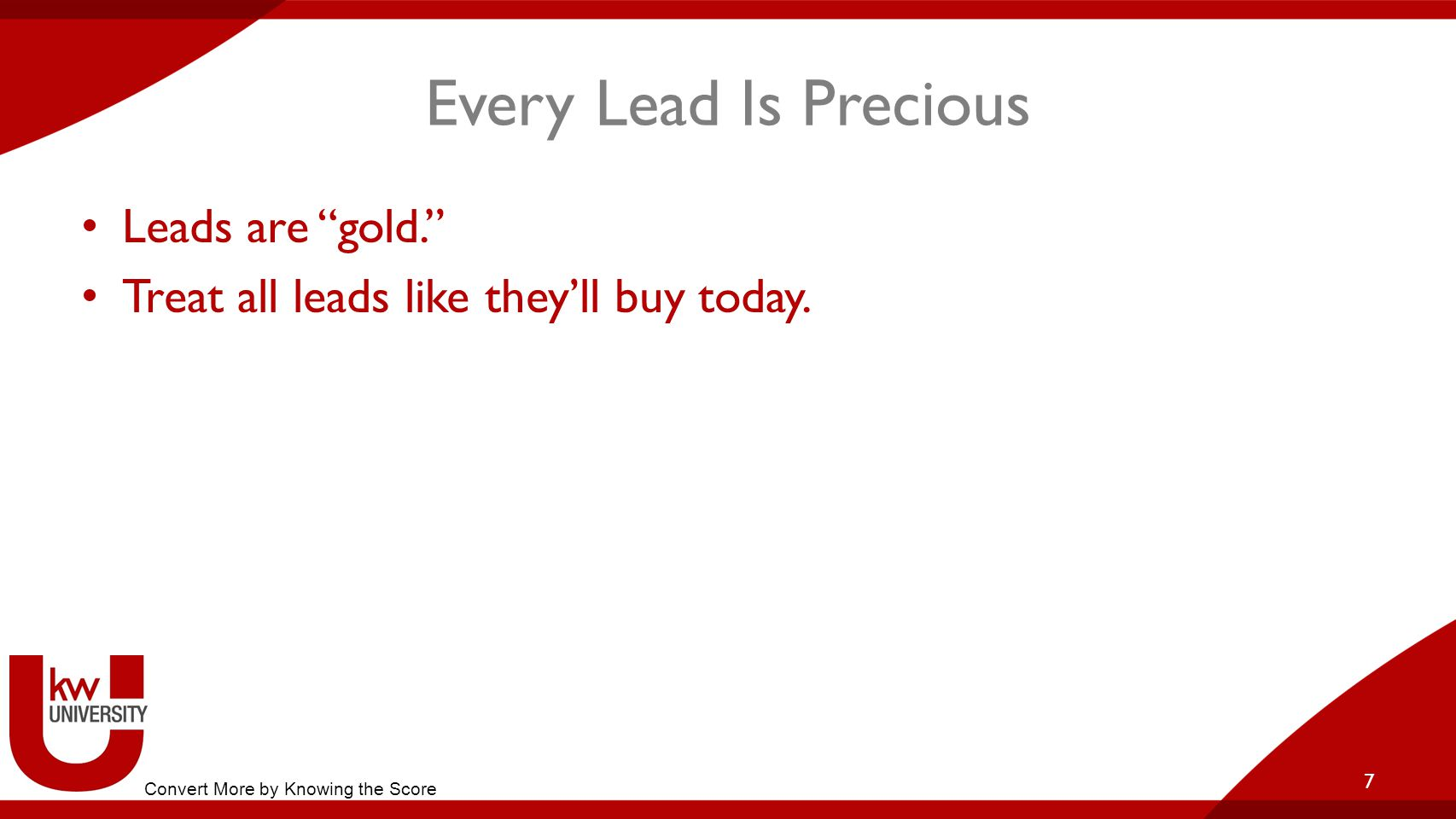 Every Lead Is Precious Who is doing the conversion work.