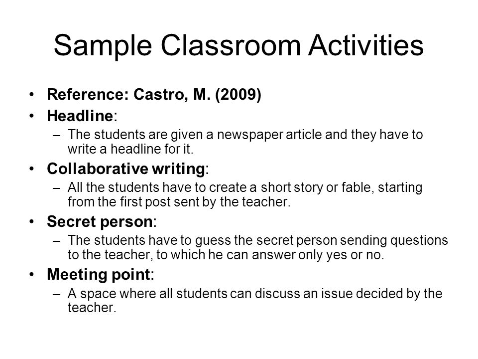 Sample Classroom Activities Reference: Castro, M.