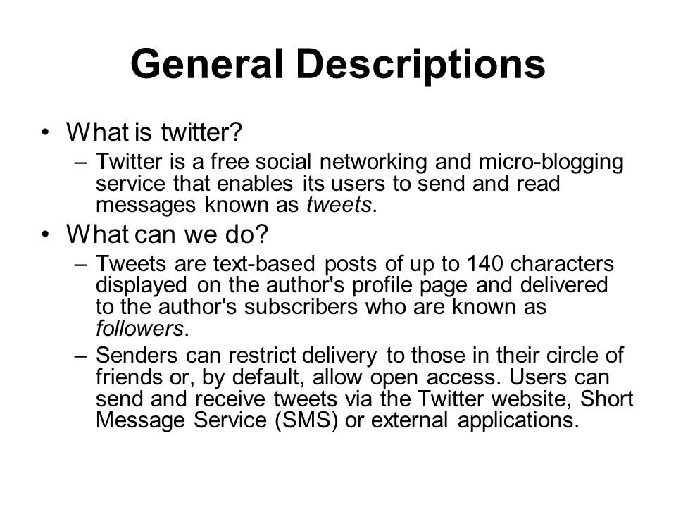 General Descriptions What is twitter.