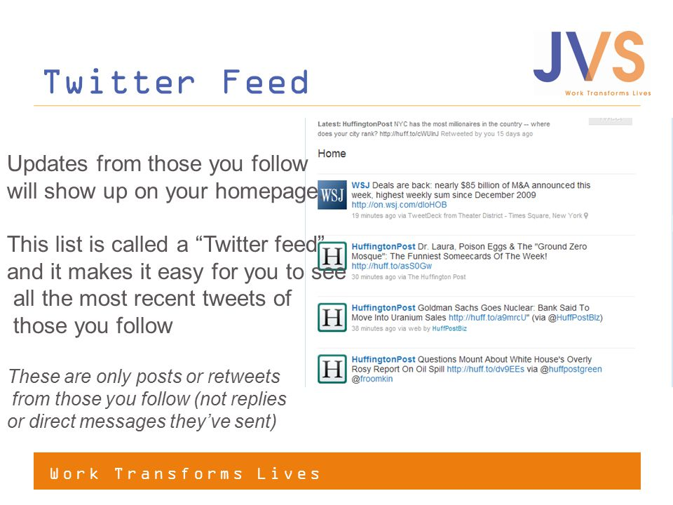 Work Transforms Lives Twitter Feed Updates from those you follow will show up on your homepage.