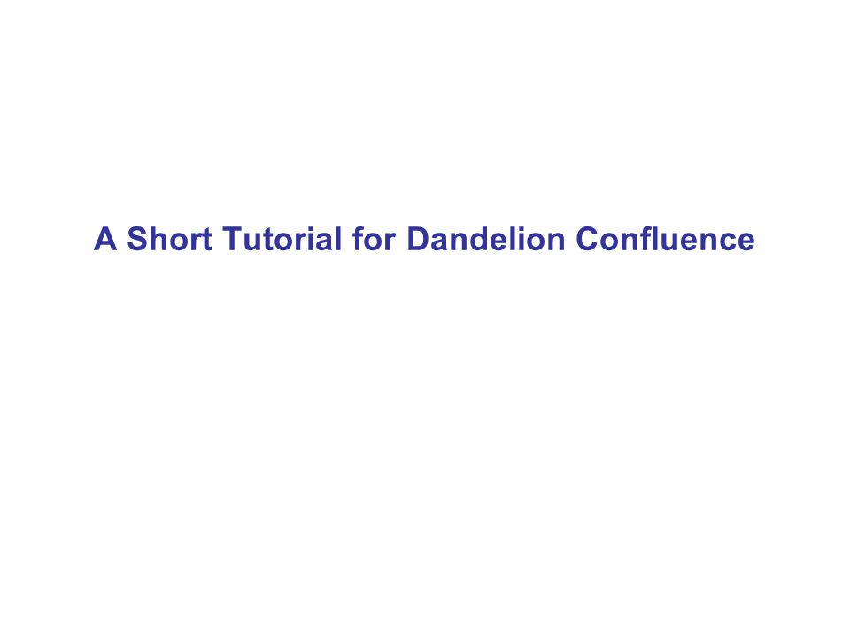 A Short Tutorial for Dandelion Confluence