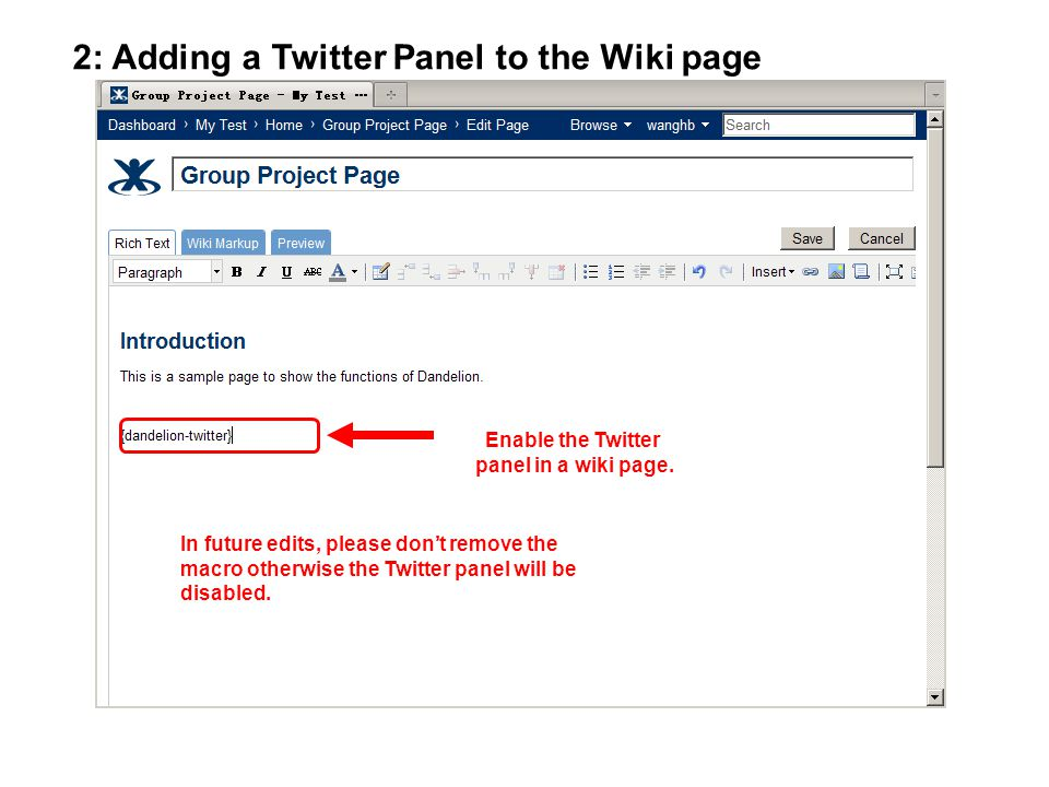 Enable the Twitter panel in a wiki page. In future edits, please don't remove the macro otherwise the Twitter panel will be disabled. 2: Adding a Twit