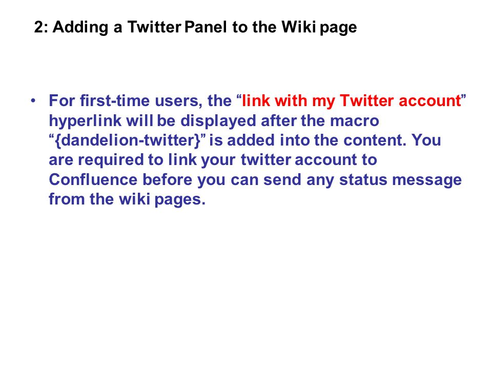Link with your Twitter account at the first time. 2: Adding a Twitter Panel to the Wiki page