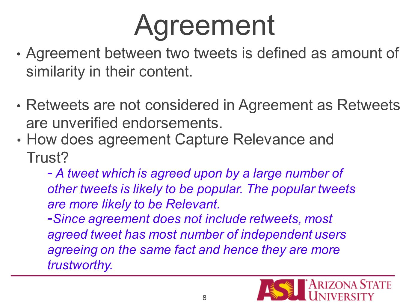 Agreement Agreement between two tweets is defined as amount of similarity in their content.