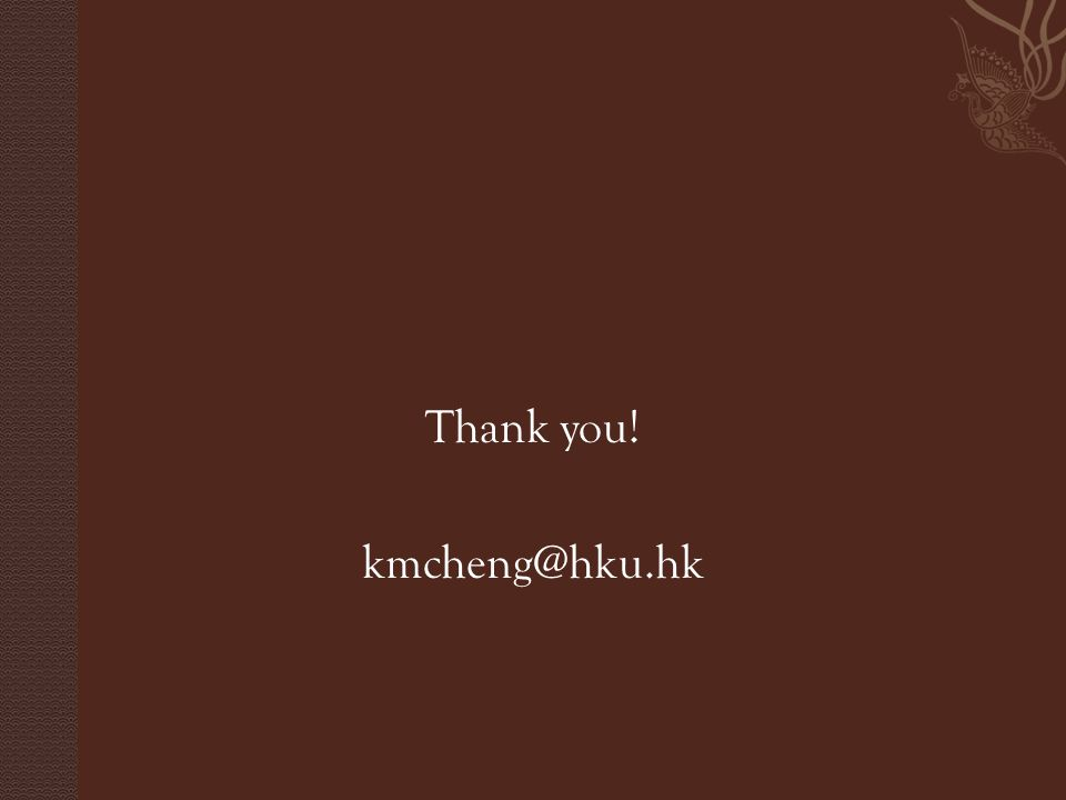 Thank you! kmcheng@hku.hk