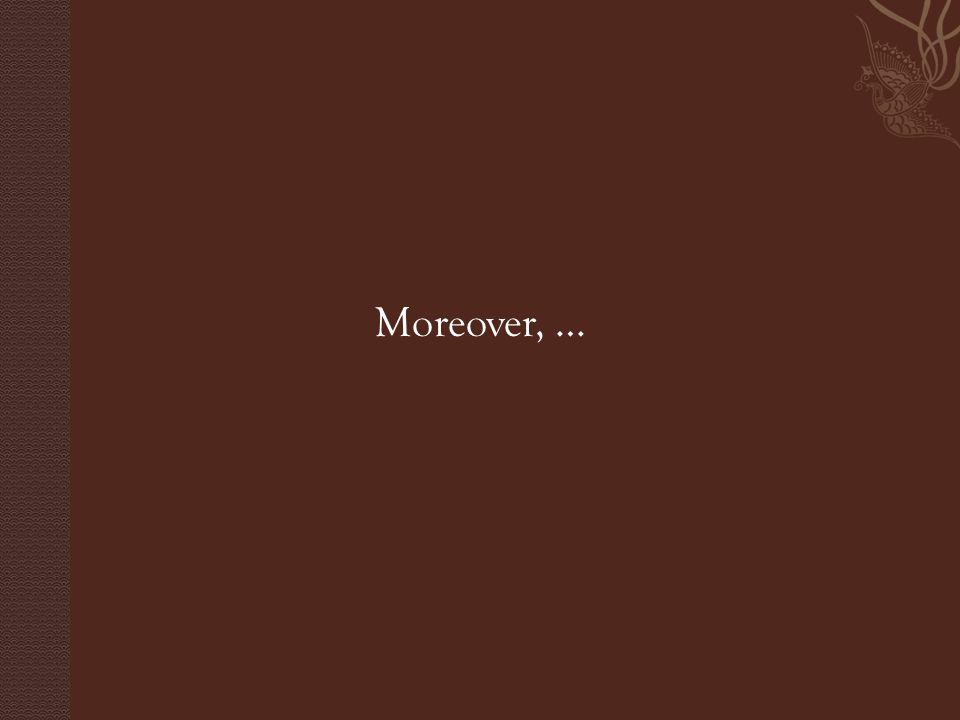 Moreover, …