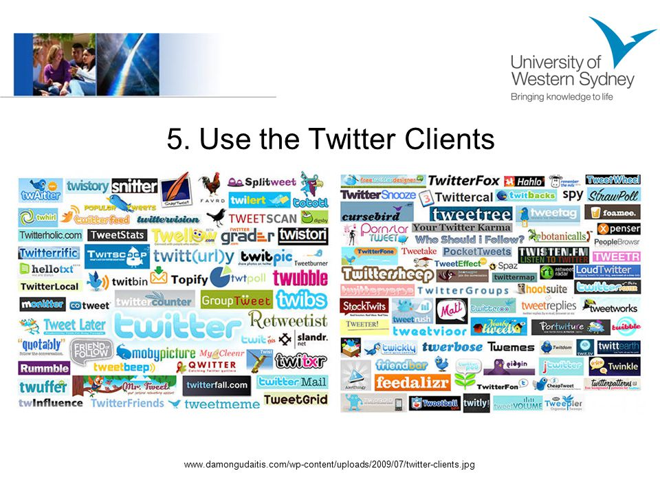 5. Use the Twitter Clients www.damongudaitis.com/wp-content/uploads/2009/07/twitter-clients.jpg