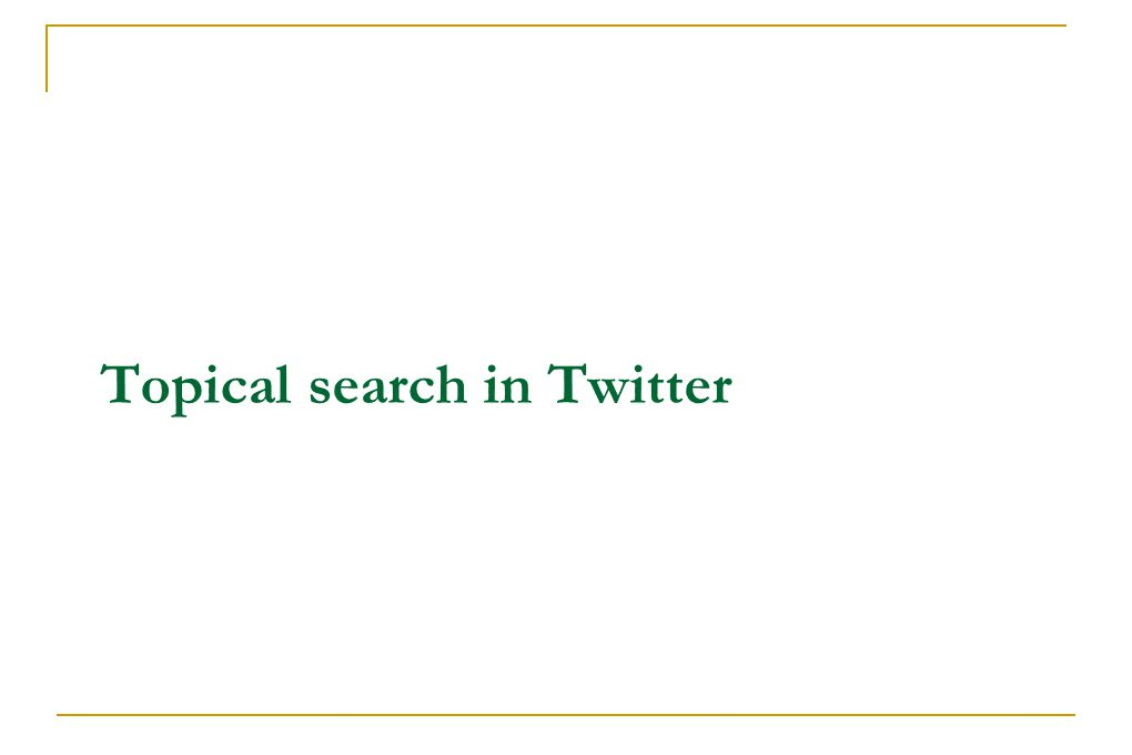Topical search in Twitter