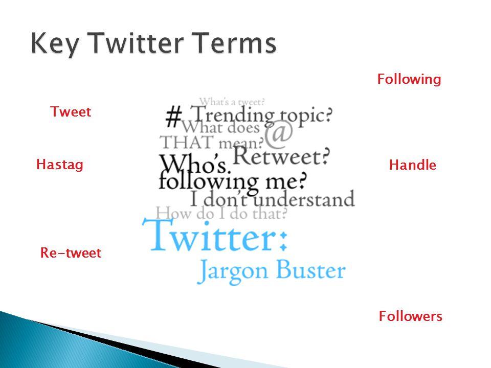 Hastag Tweet Re-tweet Following Followers Handle