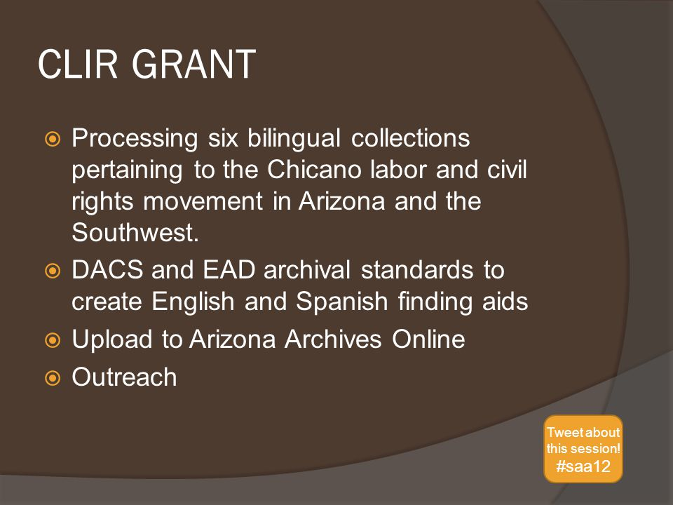 CLIR GRANT  Processing six bilingual collections pertaining to the Chicano labor and civil rights movement in Arizona and the Southwest.
