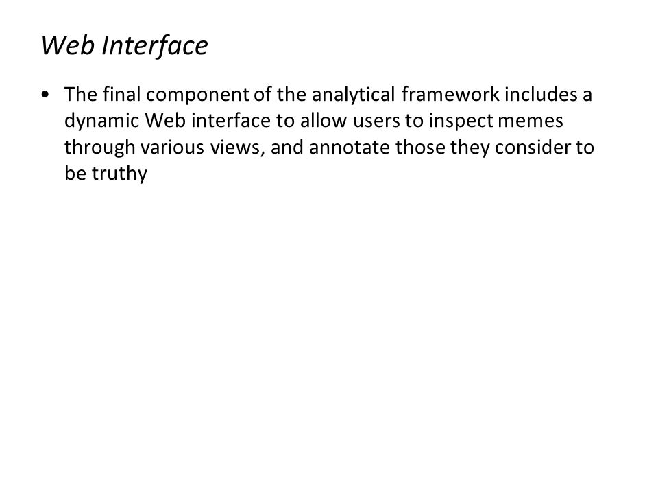 Web Interface The final component of the analytical framework includes a dynamic Web interface to allow users to inspect memes through various views,