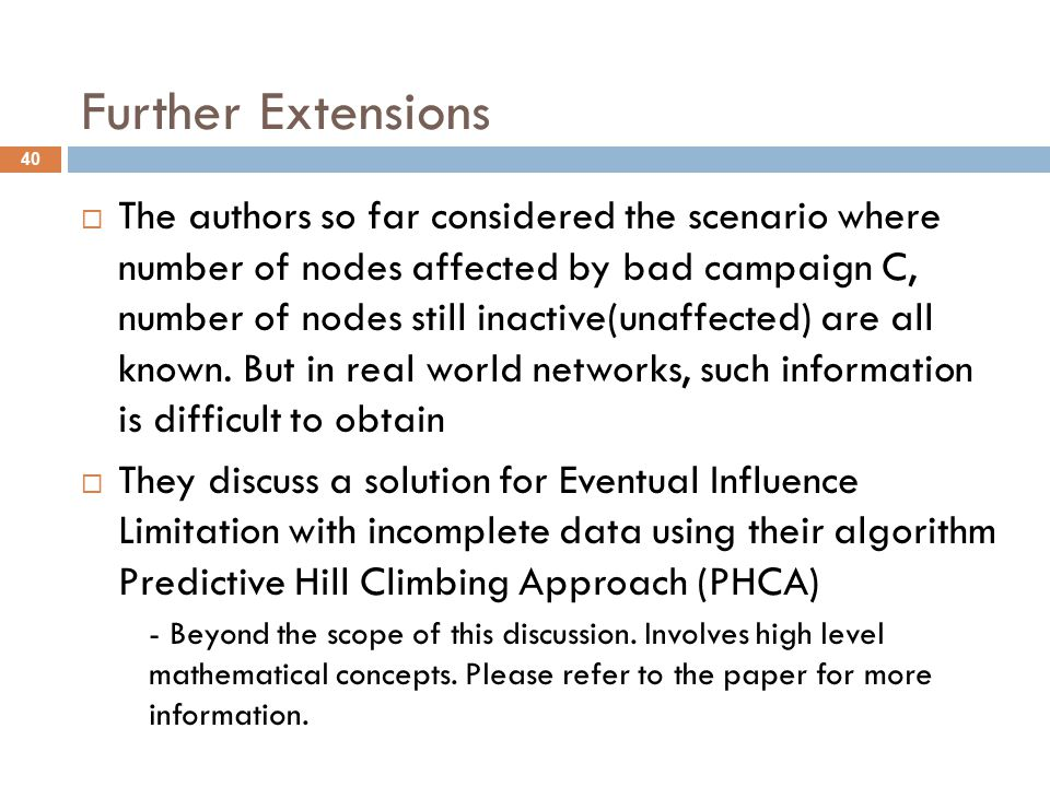 Further Extensions  The authors so far considered the scenario where number of nodes affected by bad campaign C, number of nodes still inactive(unaff