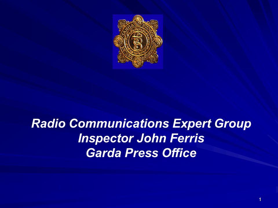 1 Radio Communications Expert Group Inspector John Ferris Garda Press Office