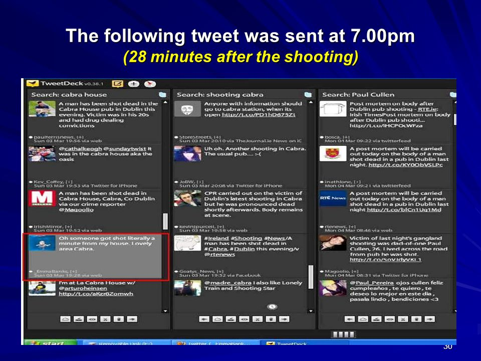 30 The following tweet was sent at 7.00pm (28 minutes after the shooting)