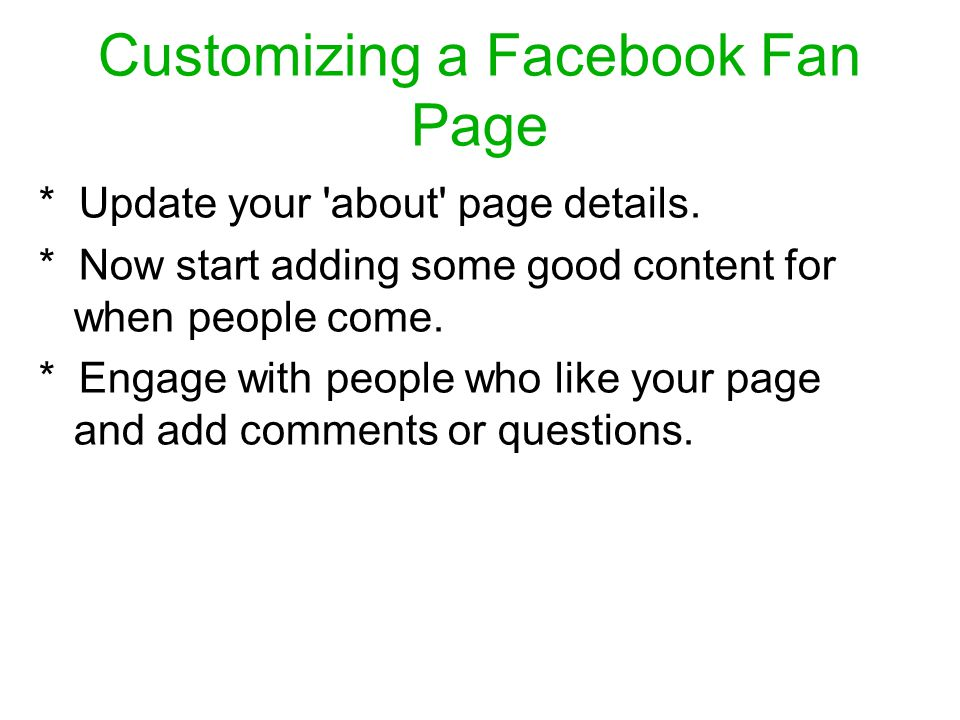 Customizing a Facebook Fan Page * Update your about page details.