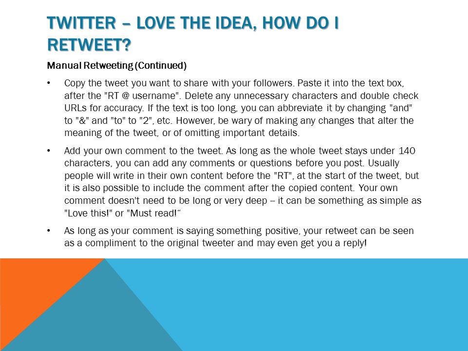 TWITTER – LOVE THE IDEA, HOW DO I RETWEET.