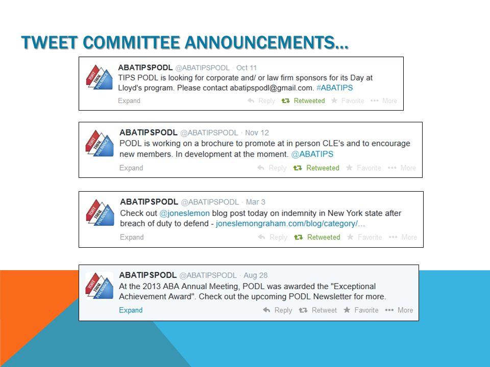 TWEET COMMITTEE ANNOUNCEMENTS…