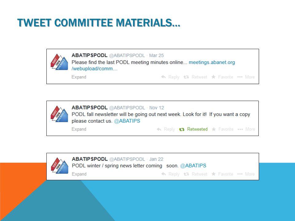 TWEET COMMITTEE MATERIALS…
