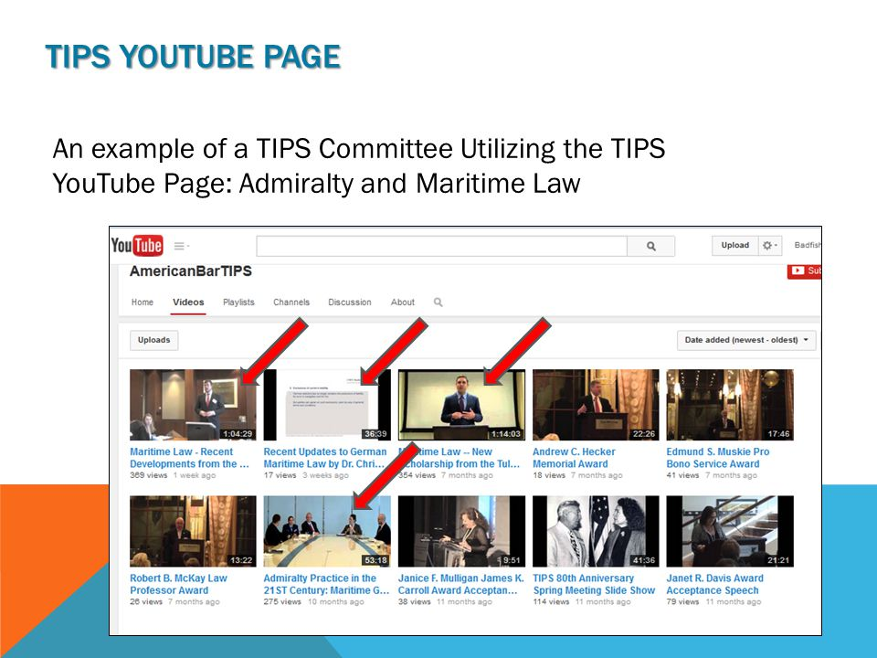 TIPS YOUTUBE PAGE An example of a TIPS Committee Utilizing the TIPS YouTube Page: Admiralty and Maritime Law