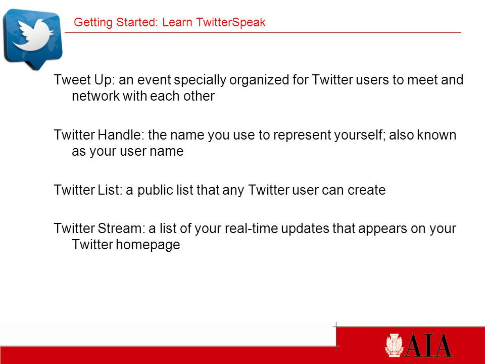 Sign up for a Twitter account: Go to http://twitter.comhttp://twitter.com Enter your name and e-mail address and a password of your choice Click the Sign up button Getting Started: Create an Account