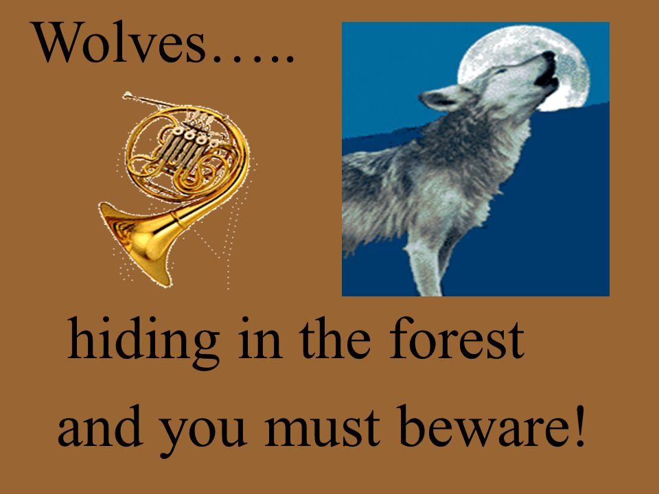 Wolves….. hiding in the forest and you must beware!