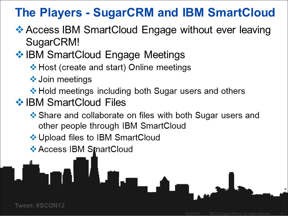 Tweet: #SCON12 The Players - SugarCRM and IBM SmartCloud  Access IBM SmartCloud Engage without ever leaving SugarCRM.
