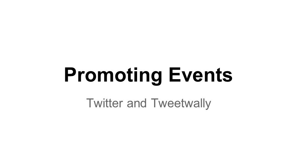 Promoting Events Twitter and Tweetwally