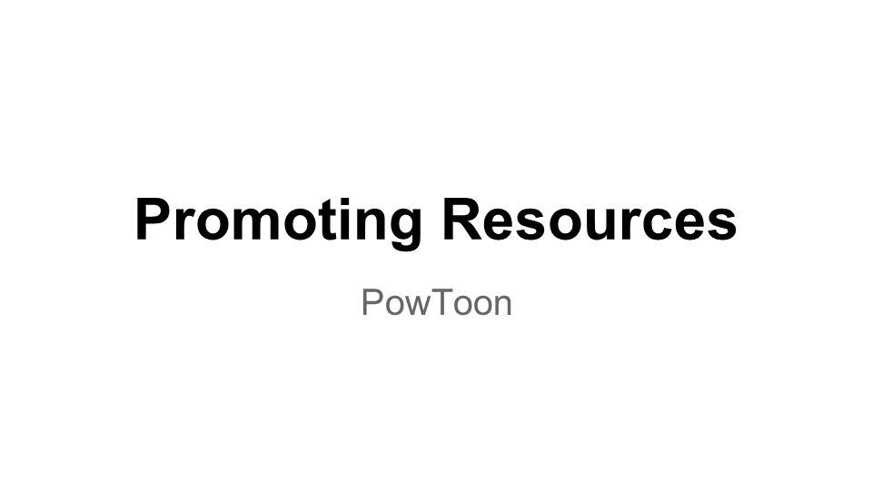 Promoting Resources PowToon
