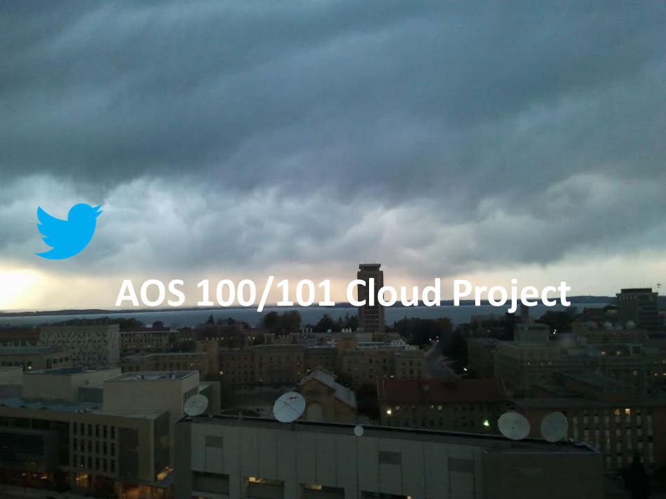 Tweet Pictures of Weather Phenomena Tweet @uwaos100_2014 with a link to a picture that you took.