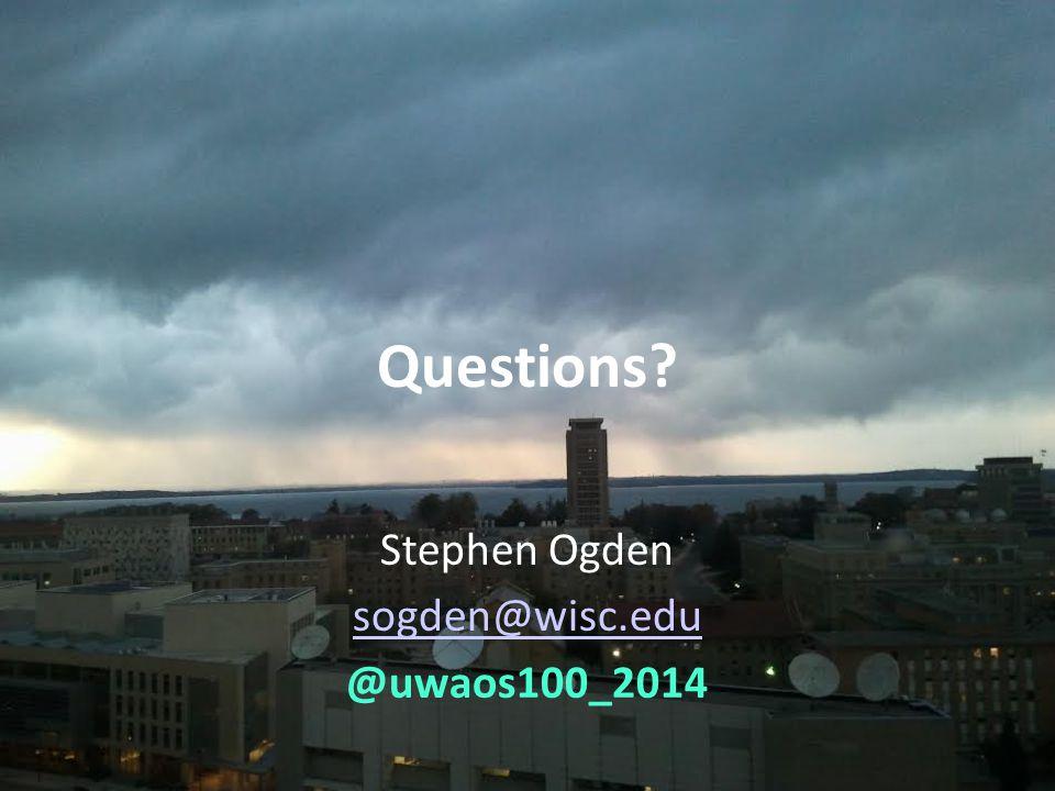 Questions Stephen Ogden sogden@wisc.edu @uwaos100_2014