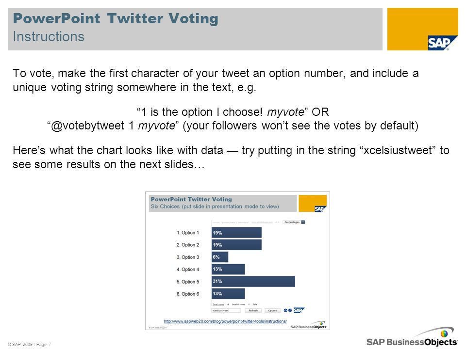PowerPoint Twitter Voting Instructions To vote, make the first character of your tweet an option number, and include a unique voting string somewhere in the text, e.g.