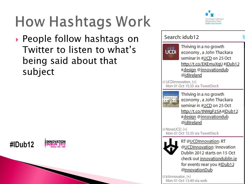  People follow hashtags on Twitter to listen to what's being said about that subject