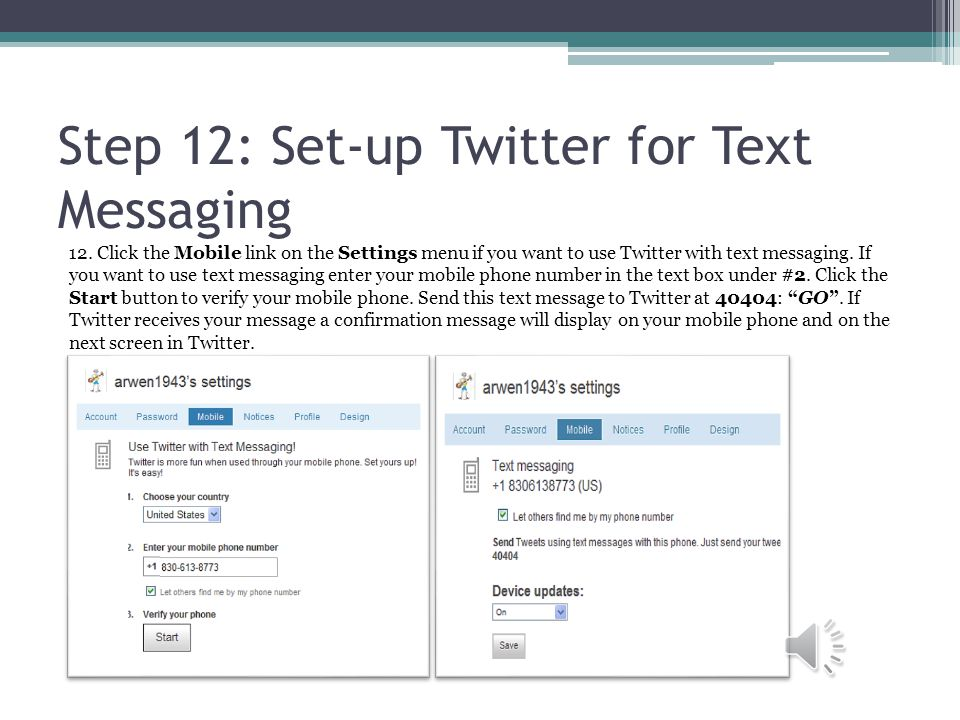 Step 12: Set-up Twitter for Text Messaging 12.
