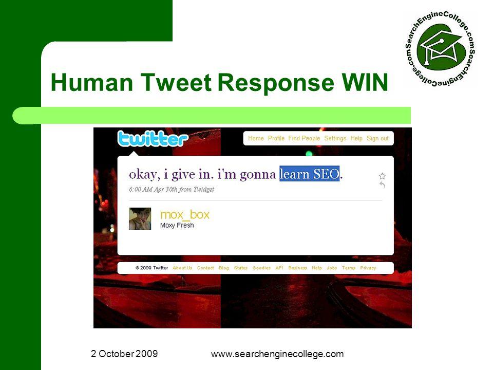 2 October 2009www.searchenginecollege.com Human Tweet Response WIN