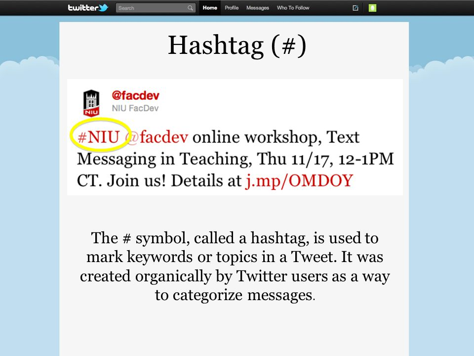 Hashtag (#) The # symbol, called a hashtag, is used to mark keywords or topics in a Tweet. It was created organically by Twitter users as a way to cat
