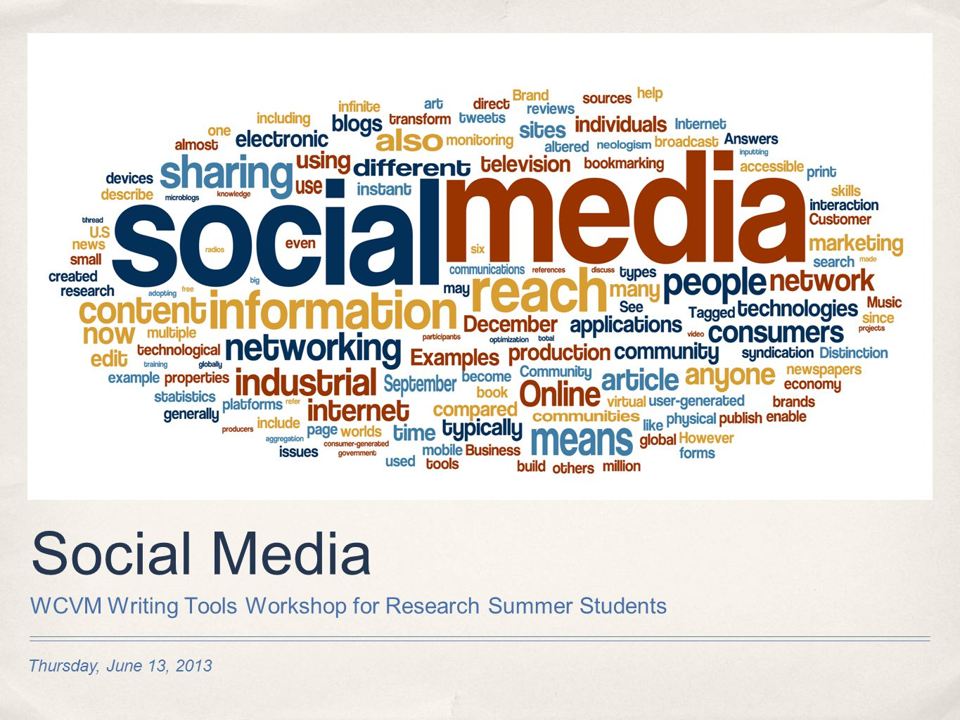 Thursday, June 13, 2013 Social Media WCVM Writing Tools Workshop for Research Summer Students
