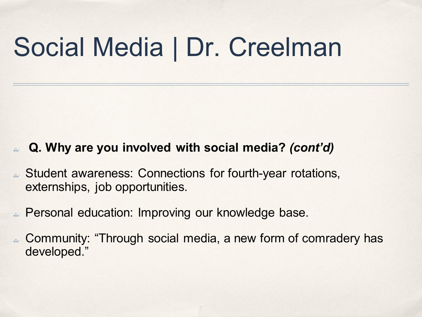 Social Media | Dr. Creelman ✤ Q. Why are you involved with social media.