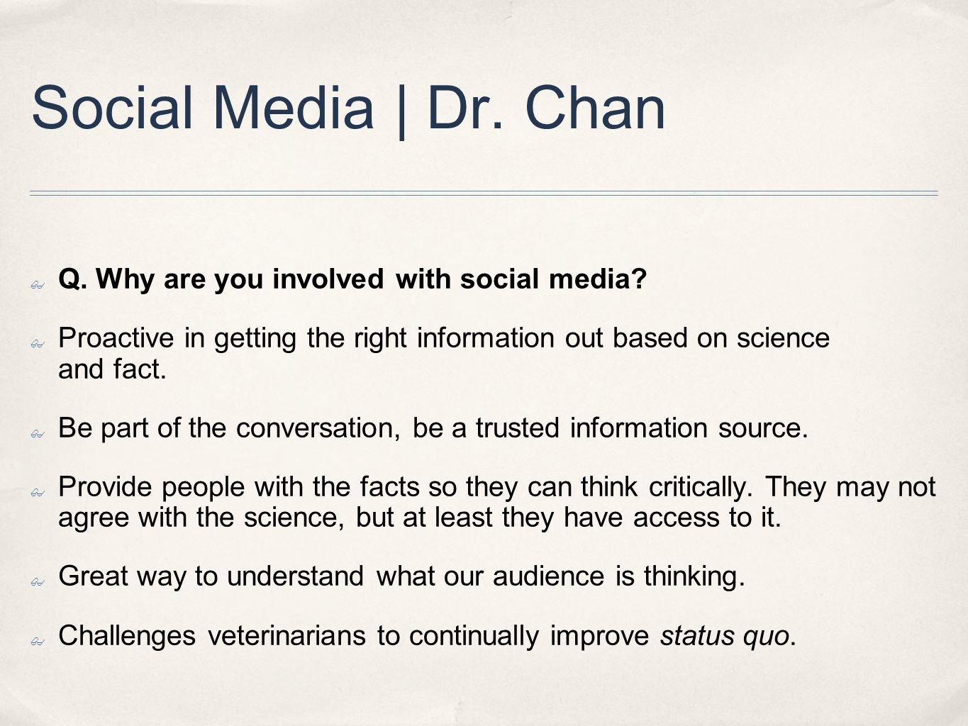 Social Media | Dr.Chan ✤ Q. Why are you involved with social media.