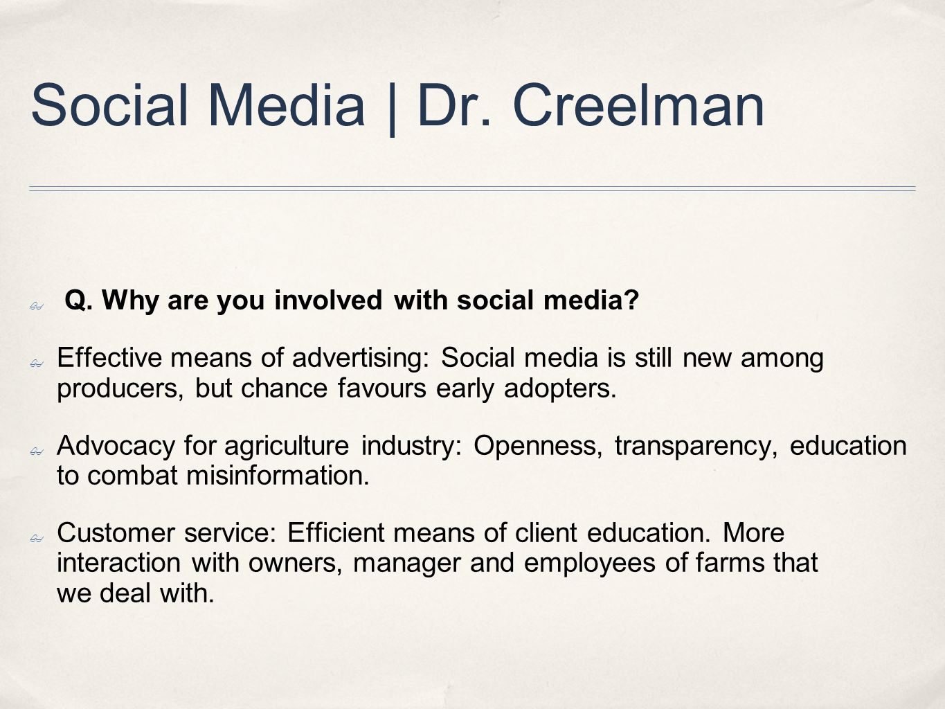 Social Media | Dr.Creelman ✤ Q. Why are you involved with social media.