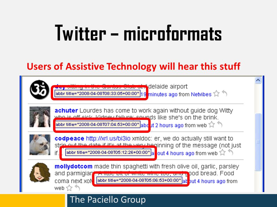 The Paciello Group Twitter – microformats Users of Assistive Technology will hear this stuff