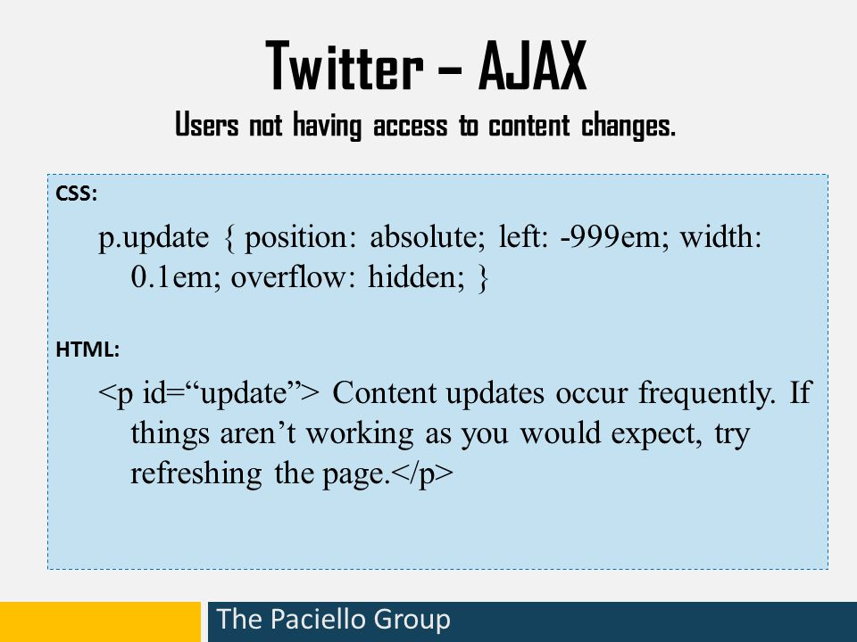 The Paciello Group Twitter – AJAX Users not having access to content changes.