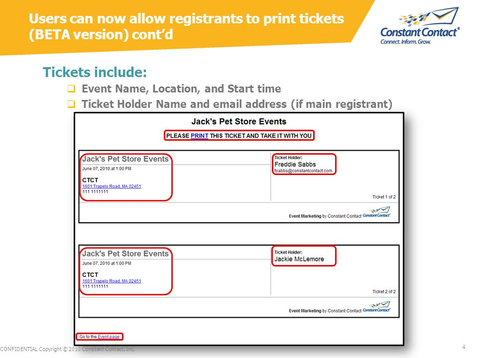  From the Registration details page, the user can: Resend the email confirmation to the registrant Email the registrant with a link to the ticket(s) View the registrant's ticket(s) CONFIDENTIAL Copyright © 2010 Constant Contact, Inc.