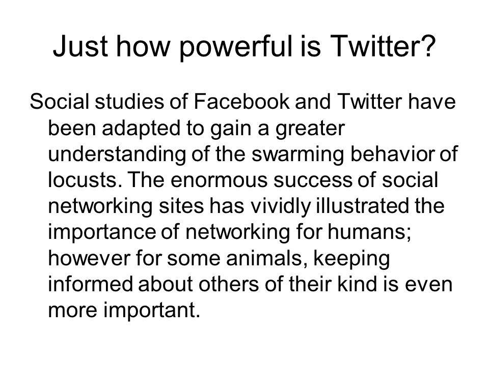 Just how powerful is Twitter? Social studies of Facebook and Twitter have been adapted to gain a greater understanding of the swarming behavior of loc