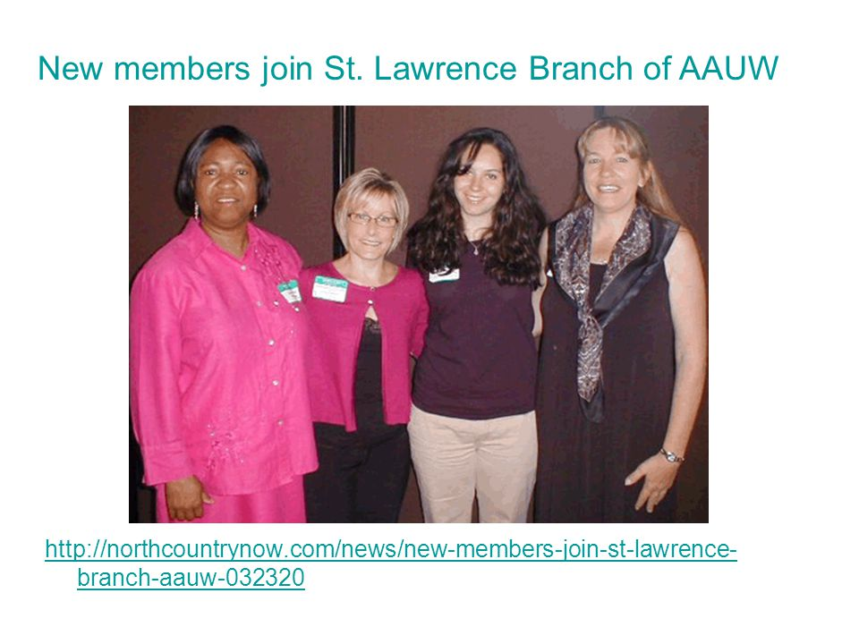 http://northcountrynow.com/news/new-members-join-st-lawrence- branch-aauw-032320 New members join St. Lawrence Branch of AAUW
